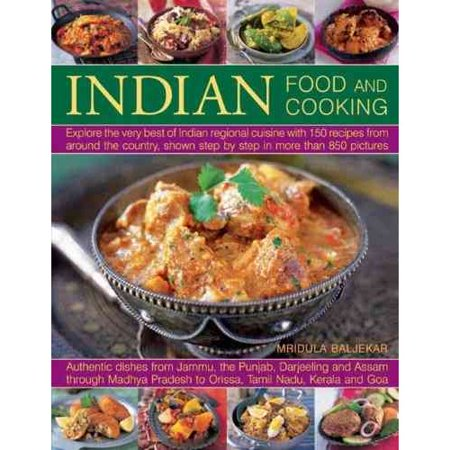 Indian Food And Cooking  Explore The Very Best Of Indian Regional Cuisine With 150 Recipes From Around The Country  Shown Step By Step In More Than 850 Pictures   Authentic Di