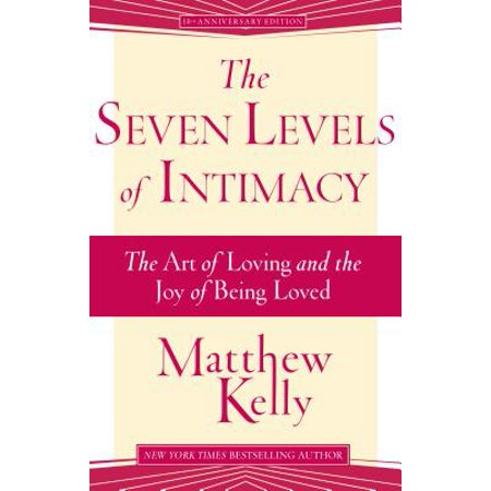 The Seven Levels of Intimacy : The Art of Loving and the Joy of Being (Being In A Relationship With A Bodybuilder)