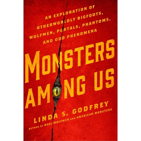 Monsters Among Us : An Exploration of Otherworldly Bigfoots, Wolfmen, Portals, Phantoms, and Odd Phenomena (Among Us)