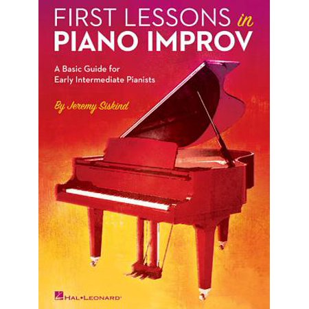 First Lessons in Piano Improv : A Basic Guide for Early Intermediate Pianists
