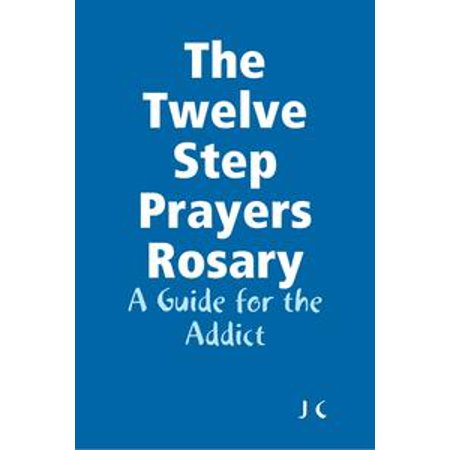 The Twelve Step Prayers Rosary: A Guide for the Addict - - Make A Rosary