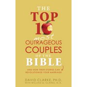 The Top 10 Most Outrageous Couples of the Bible - eBook