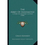 The Abbey of Innismoyle : A Story of Another Century (1848)