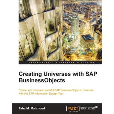 Creating Universes with SAP BusinessObjects -