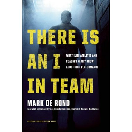 There Is an I in Team : What Elite Athletes and Coaches Really Know about High