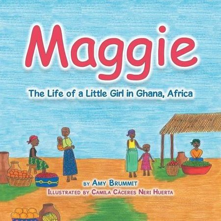 Maggie: The Life of a Little Girl in Ghana, Africa