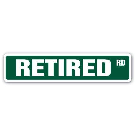 RETIRED Aluminum Street Sign retirement no work medicare pensioner | Indoor/Outdoor | 24