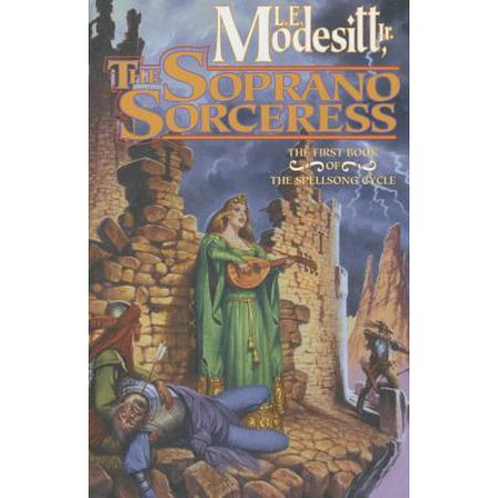 The Soprano Sorceress : The First Book of the Spellsong