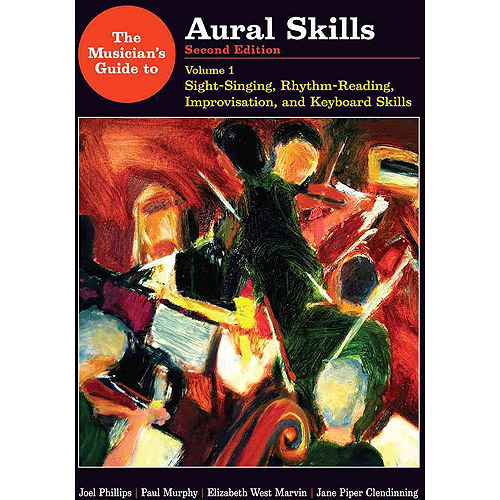 The Musician's Guide to Aural Skills: Sight-Singing, Rhythm-Reading, Improvisation, and Keyboard Skills
