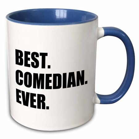 3dRose Best Comedian Ever - Stand-up and Comedy profession Gifts - black text - Two Tone Blue Mug,