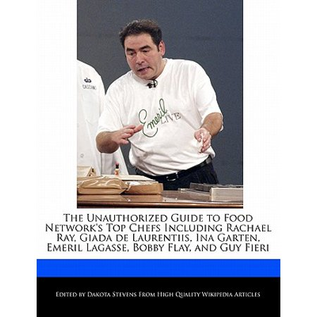 The Unauthorized Guide to Food Network's Top Chefs Including Rachael Ray, Giada de Laurentiis, Ina Garten, Emeril Lagasse, Bobby Flay, and Guy (Rum Pineapple Upside Down Cake Guy Fieri)
