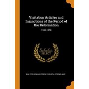Visitation Articles and Injunctions of the Period of the Reformation: 1536-1558 Paperback
