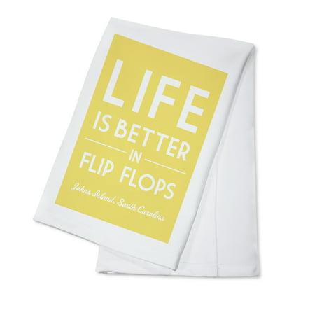 South Carolina Flip Flops - Johns Island, South Carolina - Life is Better in Flip Flops - Simply Said - Lantern Press Artwork (100% Cotton Kitchen Towel)