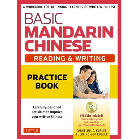 Basic Mandarin Chinese - Reading & Writing Practice Book : A Workbook for Beginning Learners of Written Chinese (MP3 Audio CD and Printable Flash Cards Included) (Halloween Printable Reading Activities)