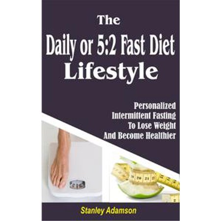 Lafebers Daily Diet - The Daily or 5 2 Fast Diet Lifestyle - eBook