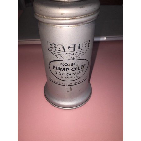 Vintage Eagle Metal Pump Oiler No. 58 ~ 5oz Capacity