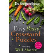 The New York Times Easy Peasy Crossword Puzzles : 75 Easy Puzzles