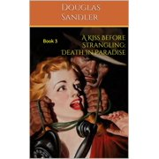 A Kiss Before Strangling: Death in Paradise - eBook