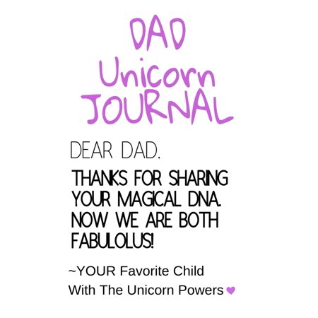Dad Unicorn Journal : Motivational & Inspirational Notebook Gifts For Dad From Daughter, Son - Cute Child DNA Father Gift Notepad, 6x9 Lined Paper, 120 Pages Ruled Diary ()