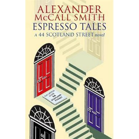 44 Scotland Street Novels: Espresso Tales : The Latest from 44 Scotland Street (Paperback)