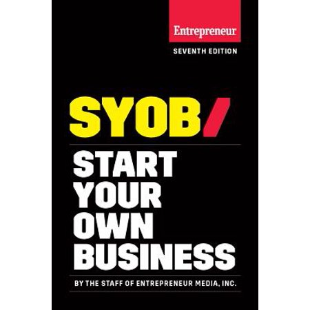 Start Your Own Business : The Only Startup Book You'll Ever (Best New Start Up Business)