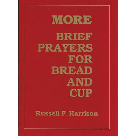 - More Brief Prayers for Bread and Cup