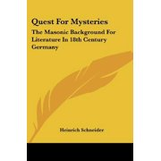 Quest for Mysteries: The Masonic Background for Literature in 18th Century Germany