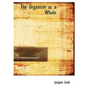 The Organism as a Whole