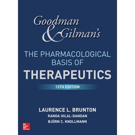 Goodman and Gilman's The Pharmacological Basis of Therapeutics, 13th Edition -