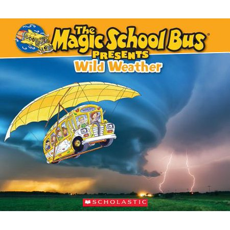 Magic School Bus Presents: Wild Weather