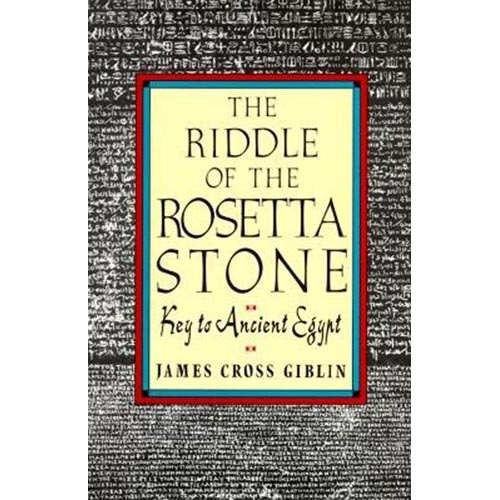 The Riddle of the Rosetta Stone: Key to Ancient Egypt