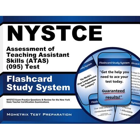 NYSTCE Assessment of Teaching Assistant Skills (ATAS) (095) Test Flashcard Study System: NYSTCE Exam Practice Questions & Review for the New York State Teacher Certification -
