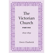 The Victorian Church, Part One (Paperback)