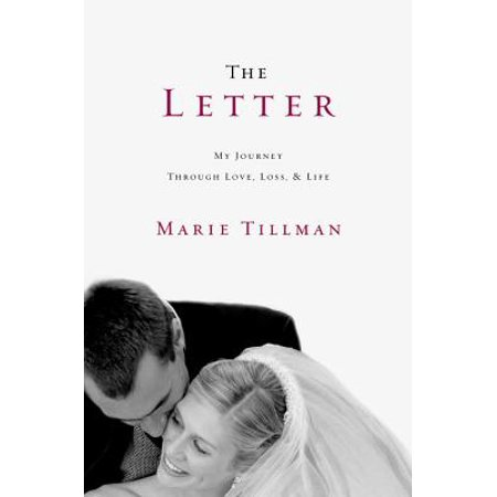 The Letter : My Journey Through Love, Loss, and