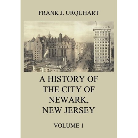 A History of the city of Newark, New Jersey, Volume 1 - - Party City Newark