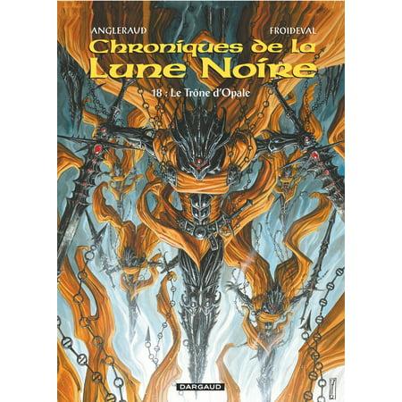 Les Chroniques de la Lune Noire - Tome 18 - Trône d'Opale (Le) - eBook (La Lune 18)