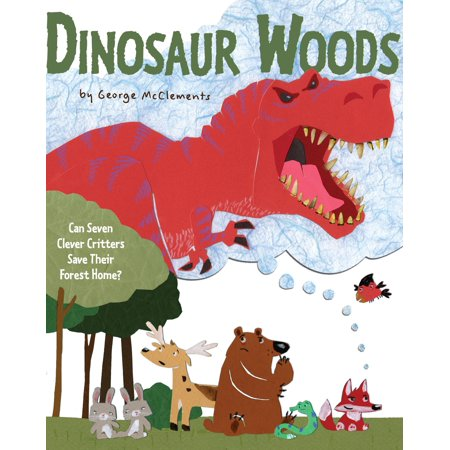 Dinosaur Woods : Can Seven Clever Critters Save Their Forest - Other Forest Dinosaurs