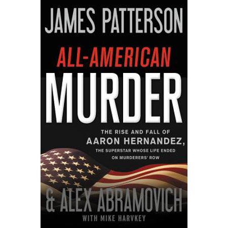Fall Sale Ends (All-American Murder : The Rise and Fall of Aaron Hernandez, the Superstar Whose Life Ended on Murderers')