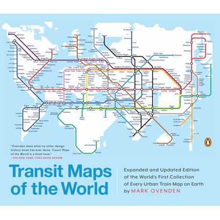 Transit Maps of the World : Expanded and Updated Edition of the World's First Collection of Every Urban Train Map on Earth Metro Transit Map