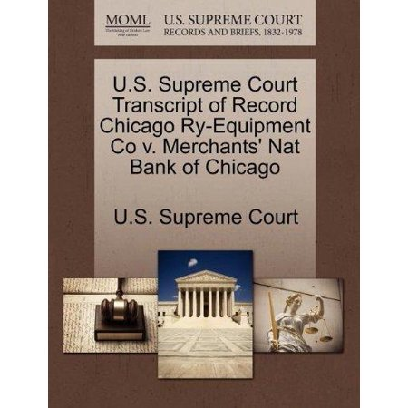 U S  Supreme Court Transcript Of Record Chicago Ry Equipment Co V  Merchants Nat Bank Of Chicago