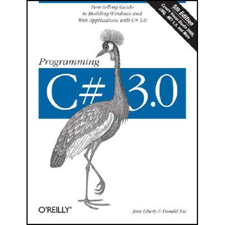 Programming C# 3.0 : Best-Selling Guide to Building Windows and Web Applications with C# (Best Site For C Programming)
