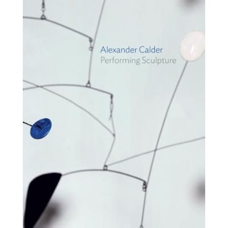 Image of Alexander Calder : Performing Sculpture (Hardcover)