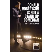 Donald Robertson Is Not a Stand Up Comedian - eBook