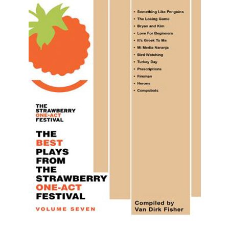 The Best Plays from the Strawberry One-Act Festival: Volume Seven -