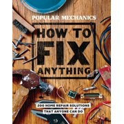 Popular Mechanics How to Fix Anything: Essential Home Repairs Anyone Can Do (Hardcover)