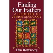 Finding Our Fathers. a Guidebook to Jewish Genealogy (Paperback)