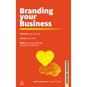 Branding Your Business: Promote Your Business, Attract Customers and Build Your Brand Through the Power of Emotion - eBook