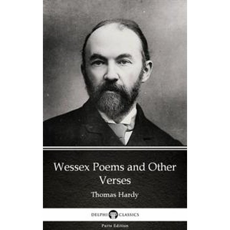 Wessex Poems and Other Verses by Thomas Hardy (Illustrated) - eBook (Halloween Poems 4 Verses)