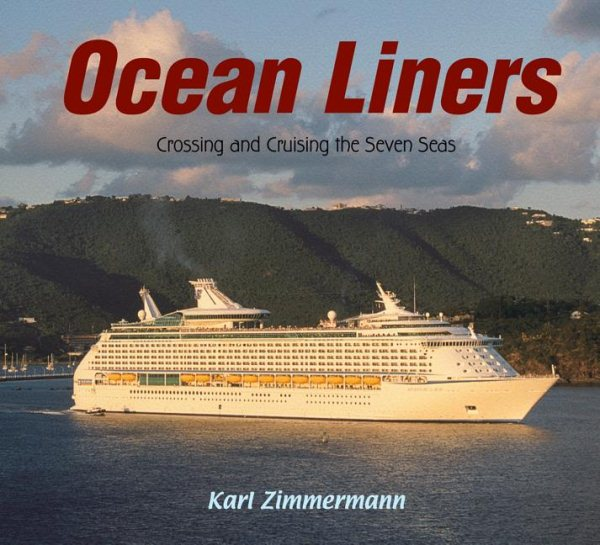 Ocean Liners : Crossing and Cruising the Seven Seas