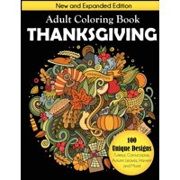 Thanksgiving Adult Coloring Book: New and Expanded Edition, 100 Unique Designs, Turkeys, Cornucopias, Autumn Leaves, Harvest, and More! (Paperback)